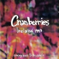 Purchase The Cranberries - Ireland 93 - Coming Back To My Family