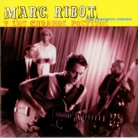 Purchase Marc Ribot y Los Cubanos Postizos - The Prosthetic Cubans