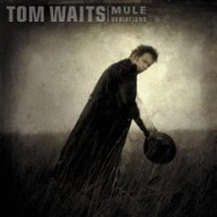 Purchase Tom Waits - Mule Variations