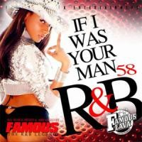 Purchase VA - DJ Famous - RnB Vol. 58 (If I Was Your Man)