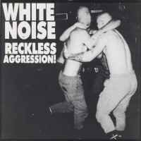 Purchase White noise - Rechless aggression