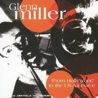 Purchase Glenn Miller - From Hollywood To The Us Air Force