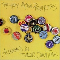 Purchase Holy modal rounders - Alleged In Their Own Time