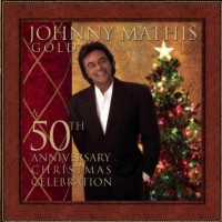 Purchase Johnny Mathis - Gold  A 50th Anniversary Christmas Celebration