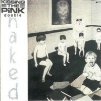 Purchase Kissing The Pink - Naked CD1
