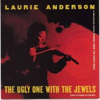 Purchase Laurie Anderson - The Ugly One With The Jewels And Other Stories