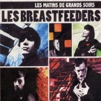 Purchase Les Breastfeeders - Les Matins de Grands Soirs