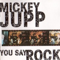 Purchase MIckey Jupp - You Say Rock