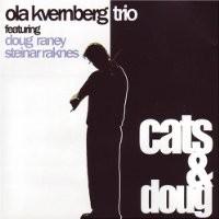 Purchase Ola Kvernberg Trio - Cats & Doug