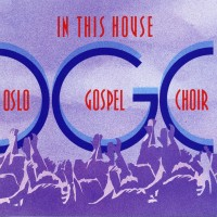 Purchase Oslo Gospel Choir - In This House