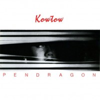 Purchase Pendragon - Kowtow