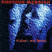Purchase Shotgun Messiah - Violent New Breed