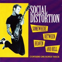 Purchase Social Distortion - Somewhere Between Heaven And Hell