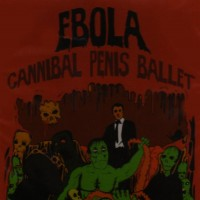 Purchase Ebola - Cannibal Penis Ballet