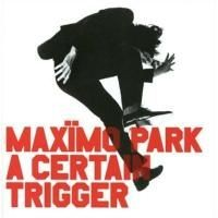 Purchase Maxïmo Park - A Certain Trigger