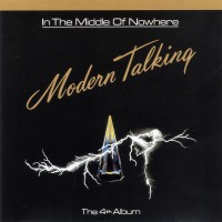 Purchase Modern Talking - In The Middle Of Nowhere (The 4th Album)