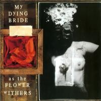 Purchase My Dying Bride - As The Flower Withers
