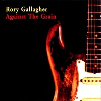 Purchase Rory Gallagher - Against The Grain