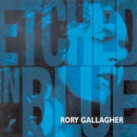 Purchase Rory Gallagher - Etched In Blue