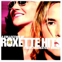 Purchase Roxette - Collection of Roxette Hits: Their 20 Greatest Songs
