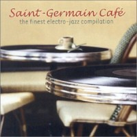 Purchase VA - Saint Germain des Pres Café: The Finest Electro-Jazz Compilation