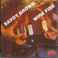 Purchase Savoy Brown - Wire Fire