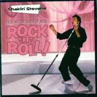 Purchase Shakin' Stevens - There Are Two Kinds Of Music - Rock'n'Roll