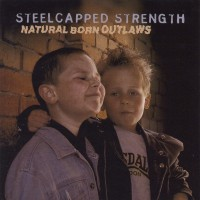 Purchase Steelcapped Strength - Natural Born Outlaws