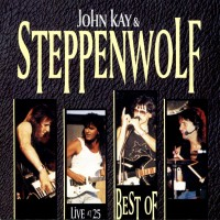 Purchase Steppenwolf - John Kay & Steppenwolf - Live At 25 - CD 2