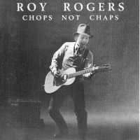 Purchase Roy Rogers - Chops Not Chaps