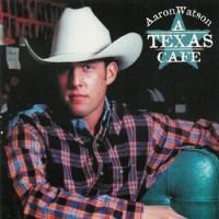Purchase Aaron Watson - A Texas Cafe