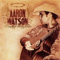 Purchase Aaron Watson - Barbed Wire Halo