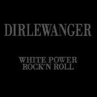 Purchase Dirlewanger - White Power Rock'n Roll