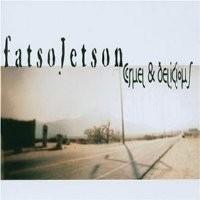 Purchase Fatso Jetson - Cruel & Delicious