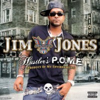 Purchase Jim Jones - Hustler's P.O.M.E. (Product Of My Environment)
