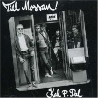 Purchase Kal P. Dal - Till Mossan