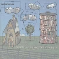 Purchase Modest Mouse - Building Nothing Out of Something