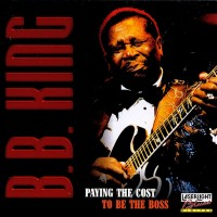 Purchase B.B. King - Paying The Cost To Be THe Boss