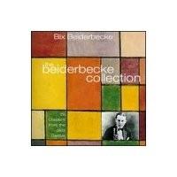 Purchase Bix Beiderbecke - The Bix Beiderbecke Collection
