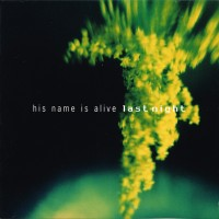 Purchase His Name Is Alive - Last Night