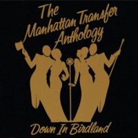 Purchase The Manhattan Transfer - The Manhattan Transfer Anthology: Down In Birdland CD2