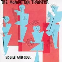Purchase The Manhattan Transfer - Bodies and Souls