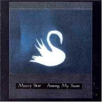 Purchase Mazzy Star - Among My Swan
