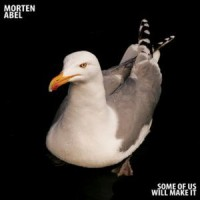 Purchase Morten Abel - Some Of Us Will Make It