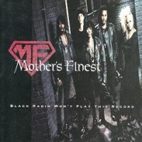 Purchase Mother's Finest - Black Radio Won't Play This Record