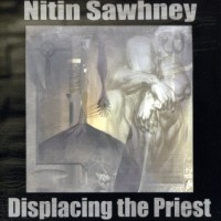 Purchase Nitin Sawhney - Displacing the Priest
