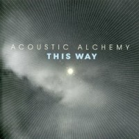 Purchase Acoustic Alchemy - This Way