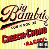 Purchase Cheech & Chong - Big Bambu (Parental Advisory)