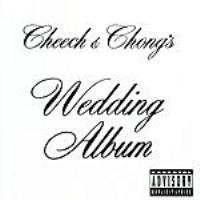 Purchase Cheech & Chong - Cheech And Chong's Wedding Album (Parental Advisory)