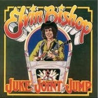 Purchase Elvin Bishop - Juke Joint Jump
